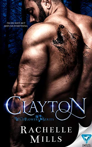- Clayton (The Wildflower Series Book 1)