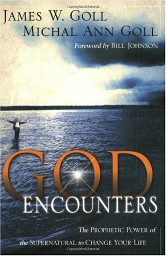 Read Online God Encounters: The Prophetic Power Of The Supernatural To Change Your Life pdf