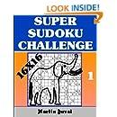 Super Sudoku Challenge 1: 16X16 (Super Sudoku 16x16 Challenge)