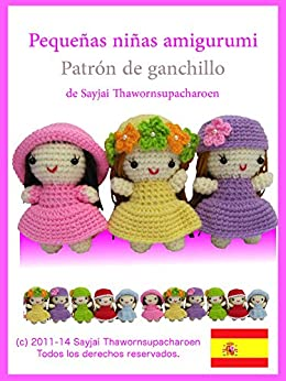 Pequeñas niñas amigurumi: Patrón de ganchillo (Lindos y Pequeños Amigurumis nº 2) de [Thawornsupacharoen, Sayjai, Sayjai]