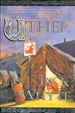 Uther (The Camulod Chronicles, Book 7)