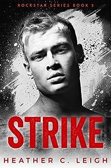 Strike: Dax (Rockstar Series Book 2) by [Leigh, Heather C.]
