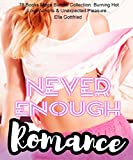 Never Enough Romance: 78 Books Mega Bundle Collection: Burning Hot Love Actions & Unexpected Pleasure...
