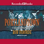 Portlandtown: A Tale of the Oregon Wyldes | Rob DeBorde