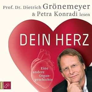 Dein Herz. Eine andere Organgeschichte Hörbuch