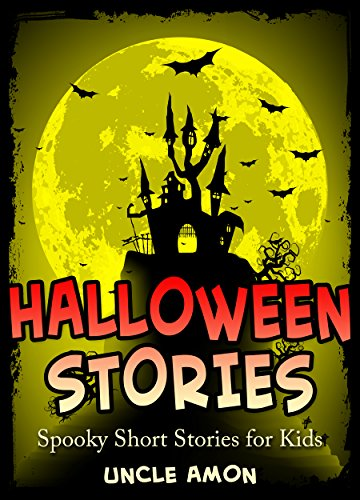 Halloween Stories: Spooky Short Stories for Kids (Halloween Collection Book 6)