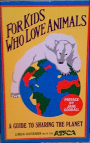 70066c90a475 For Kids Who Love Animals  A Guide to Sharing the Planet  Linda Koebner   9781879326033  Amazon.com  Books