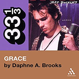 Jeff Buckley's Grace (33 1/3 Series) Audiobook