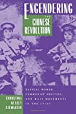 Engendering the Chinese Revolution: Radical Women, Communist Politics and Mass Movements in the 1920s