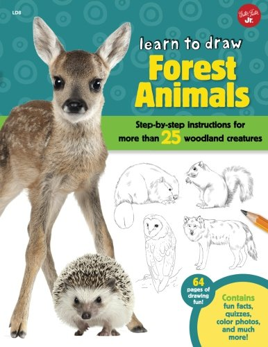Learn to Draw Forest Animals: Step-by-step instructions for more than 25 woodland creatures [Robbin Cuddy] (Tapa Blanda)