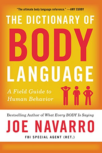 (The Dictionary of Body Language: A Field Guide to Human Behavior)