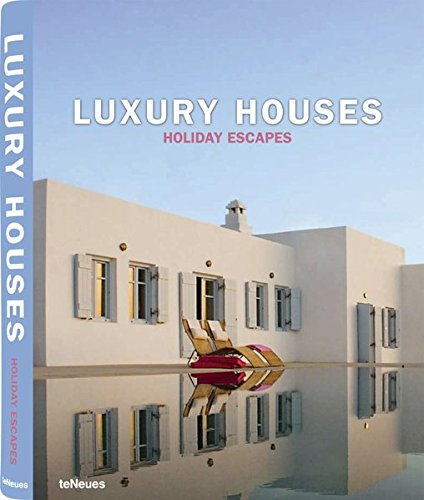 Luxury Houses Holiday Escapes (Luxury Books) (Luxury Books) (Luxury Books) (Luxury Books)