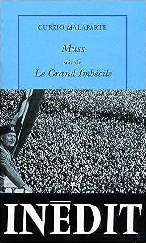 Muss - Le Grand imbécile - Curzio Malaparte