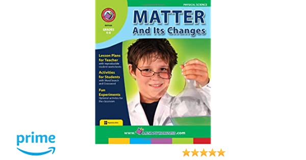 Amazon.com: Matter and its Changes: Chemical and Physical Changes ...
