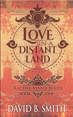 Love in a Distant Land (Rachel Marie Series)