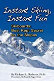 Instant Skiing, Instant Fun, Richard Lee Roberts, 0983131600