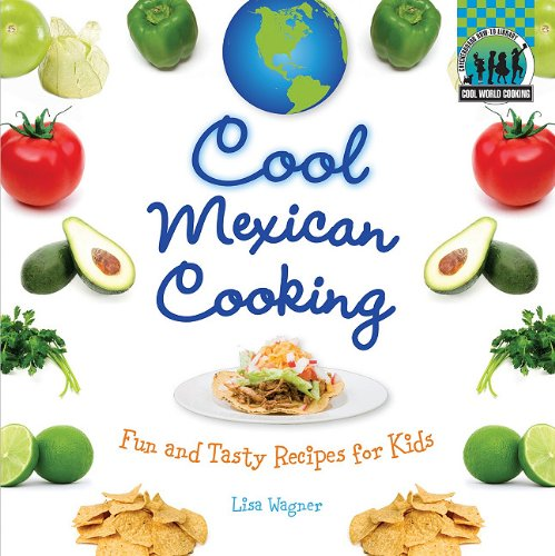 Full cool cooking book series by lisa wagner pamela s price cool mexican cooking fun and tasty recipes for kids forumfinder Images