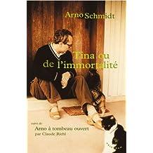 Tina ou de l'immortalité: Arno à tombeau ouvert