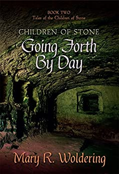 Going Forth By Day (Children of Stone Book 2) by [Woldering, Mary R.]