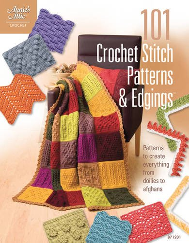 101 Crochet Stitch Patterns & Edgings (Annie's Attic: Crochet) by Annie s Attic