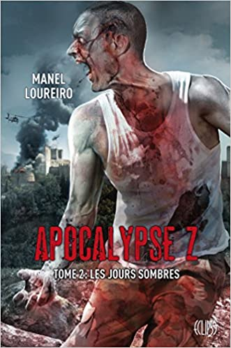 Apocalypse Z, Tome 2 : Les jours sombres