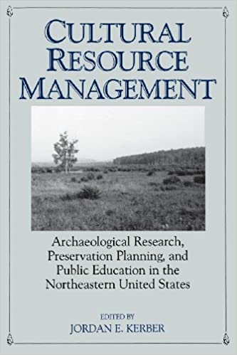 Book Cultural Resource Management: Archaeological Research, Preservation Planning, and Public Education in the Northeastern United States
