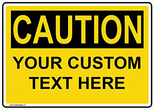 ComplianceSigns Aluminum Custom OSHA CAUTION Sign, 14 x 10 in. Yellow with Your Text