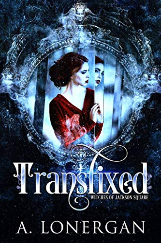 (Transfixed (Witches of Jackson Square Book 1))