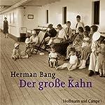 Der große Kahn   Herman Bang