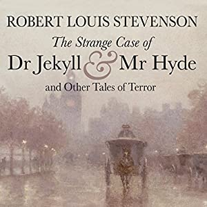 The Strange Case of Dr Jekyll and Mr Hyde and Other Tales of Terror Audiobook
