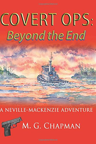 Covert Ops: Beyond the End: A Neville-Mackenzie Adventure