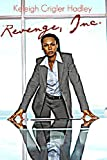 Revenge, Inc, Keleigh Crigler Hadley, 148206779X