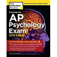 Cracking the AP Psychology Exam, 2019 Edition: Practice Tests & Proven Techniques to Help You Score a 5
