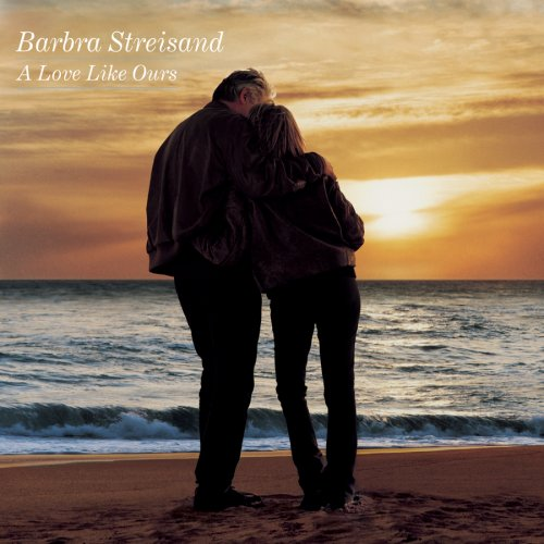 A Love Like Ours (Barbra Songs Love Streisand)