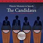 Historic Moments in Speech: The Candidates |  The Speech Resource Company, The Speech Resource Company - producer