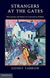 Strangers at the Gates : Movements and States in Contentious Politics, Tarrow, Sidney G., 1107009383
