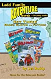 Ladd Family Adventure: Set Three, Books Eleven to Fifteen: Case of the Dangerous Cruise/Panic in the Wild Waters/Hunted in the Alaskan Wilderness/Stranded on Terror Island/Tracked by the Wolf Pack