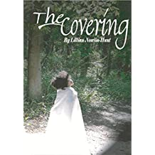 The Covering: Debut Memoir of the Transparent Journey Through Life Filled With Scandal, Mistakes, Love, and Forgiveness in Search Of A Happy Ending
