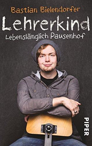 Lehrerkind: Lebenslänglich Pausenhof (German Edition)