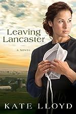 Leaving Lancaster: A Novel (Legacy of Lancaster Trilogy Book 1)