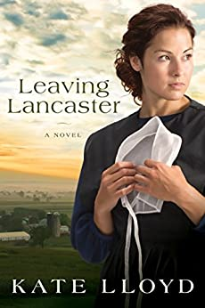 Leaving Lancaster: A Novel (Legacy of Lancaster Trilogy Book 1) by [Lloyd, Kate]
