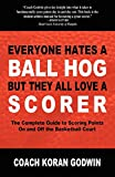 Everyone Hates a Ball Hog but They All Love a Scorer, Koran Godwin, 1600377122