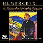 The Philosophy of Friedrich Nietzsche | Henry Louis Mencken