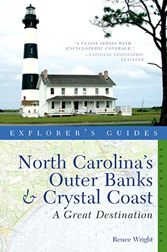 Read Online Explorer's Guide North Carolina's Outer Banks & Crystal Coast: A Great Destination (Second Edition)  (Explorer's Great Destinations) PDF