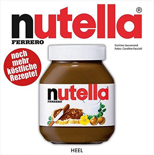 Nutella: Noch mehr köstliche Rezepte