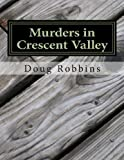 Murders in Crescent Valley, Doug Robbins, 1492119776