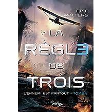 La règle de trois - Tome 2: L'ennemi est partout (French Edition)