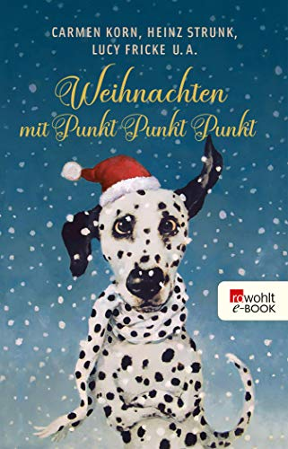 Weihnachten mit Punkt Punkt Punkt: Achtzehn eigenwillige Weihnachtsgeschichten (German Edition)