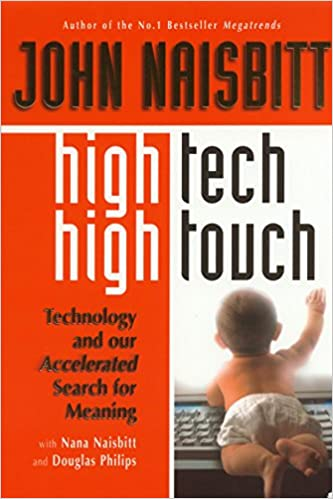 Amazon Com High Tech High Touch Technology And Our Search For Meaning 9781857882605 Douglas Philips John Naisbitt Books