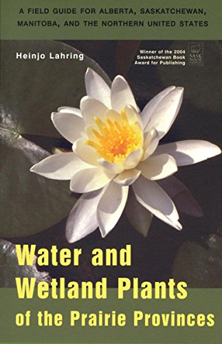 Water and Wetland Plants of the Prairie Provinces (Canadian Plains Studies)